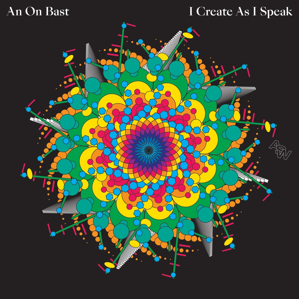 An On Bast - I Create As I Speak