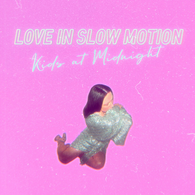 Kids At Midnight - Love in Slow Motion