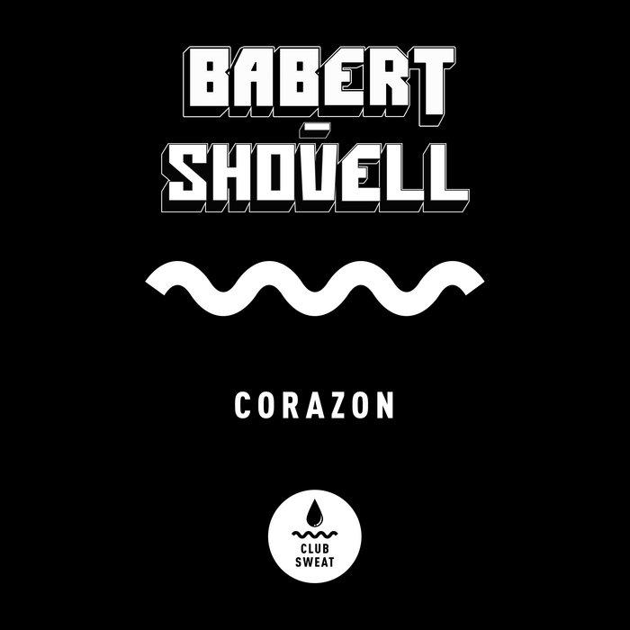 Babert/Shovell - Corazon (Club Sweat)
