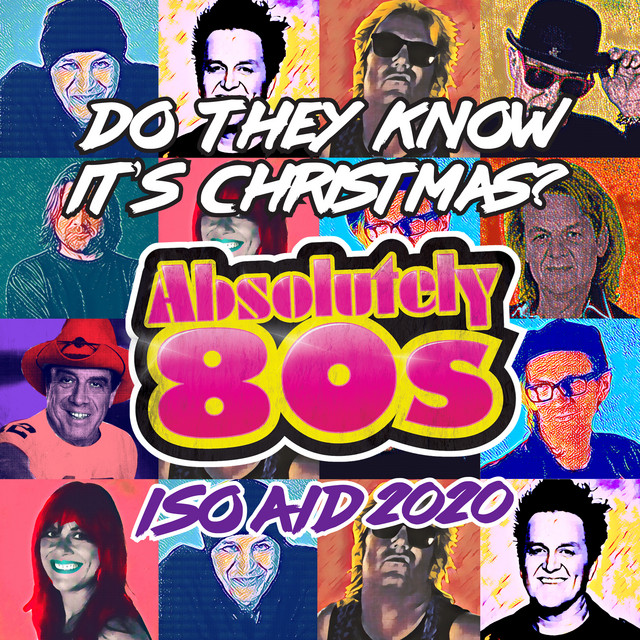 Do They Know It's Christmas? (Feed the World) [ISO Aid 2020] - Absolutely 80s, Scott Carne, Brian Mannix