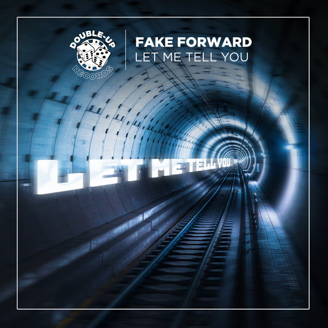 Fake Forward - Let Me Tell You