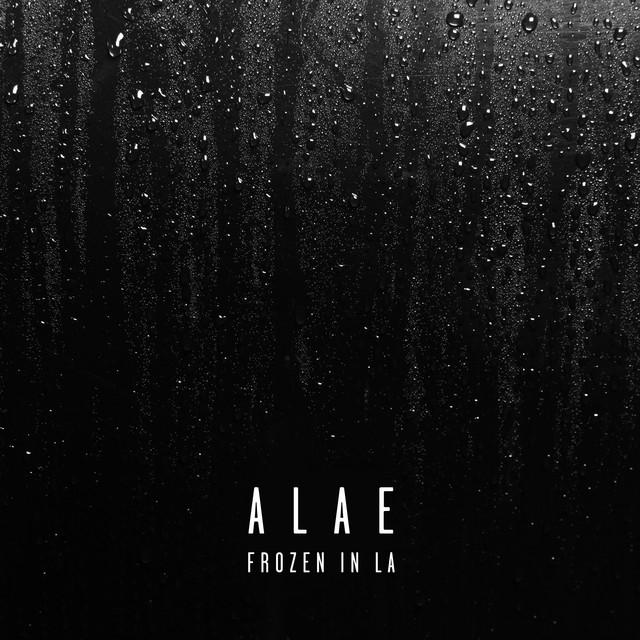Alae - Frozen in LA