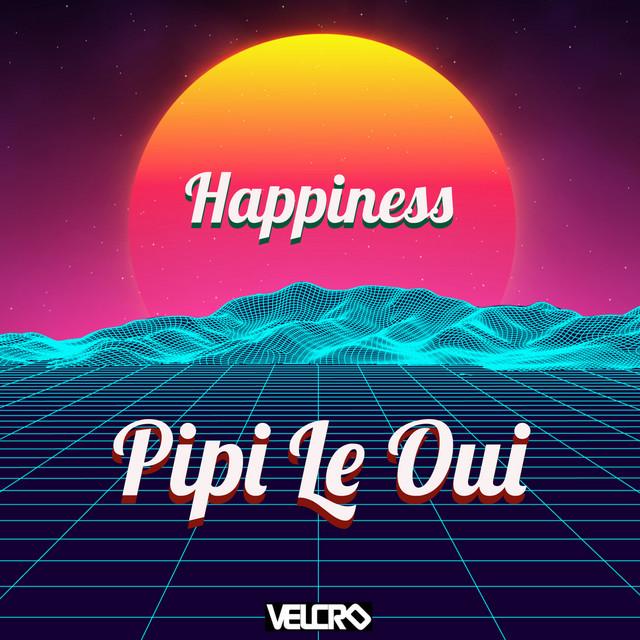 Pipi Le Oui - Happiness