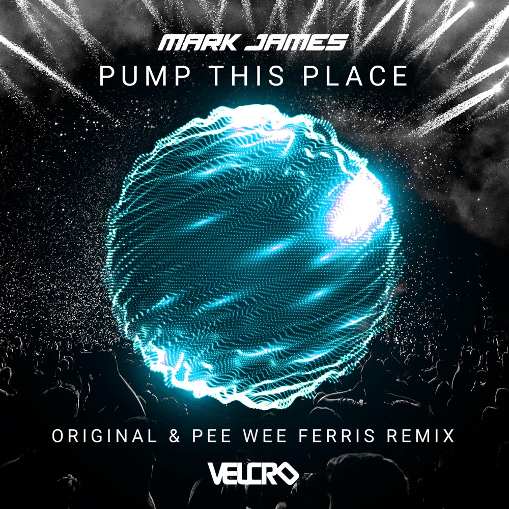 Mark James - Pump Up This Place