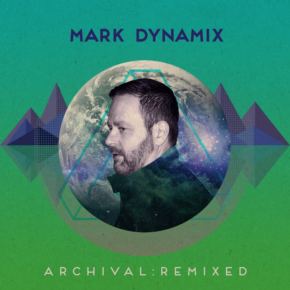 Mark Dynamix - Archival (Remixed)