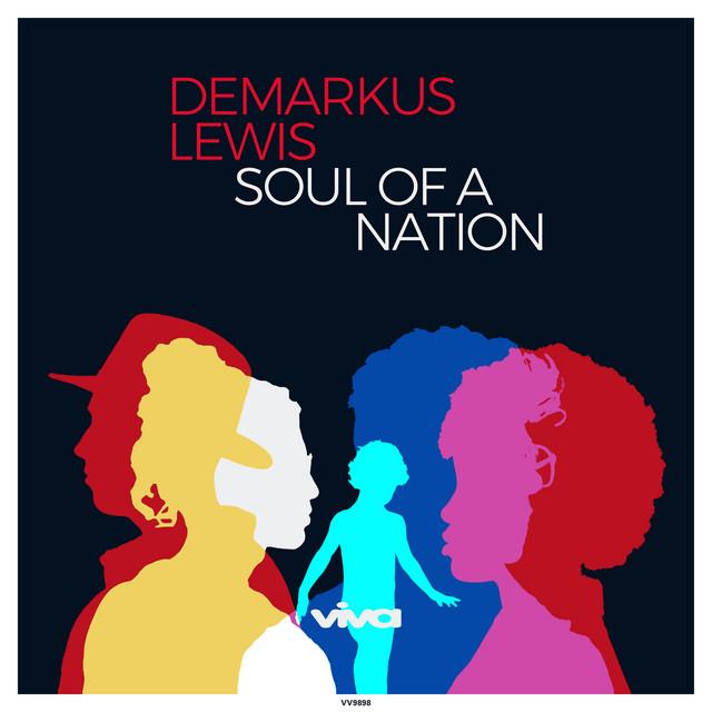 Demarkus Lewis - Soul of a Nation