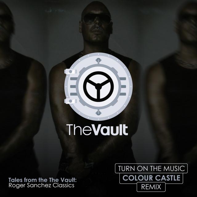 Roger Sanchez - Turn On The Music ( Colour Castle Remix )